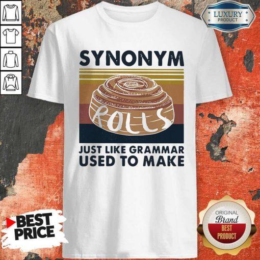 Synonym Rolls Just Like Grammar Used To MakSynonym Rolls Just Like Grammar Used To Make Vintage Shirte Vintage Shirt