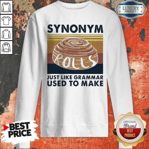 Synonym Rolls Just Like Grammar Used To MakSynonym Rolls Just Like Grammar Used To Make Vintage Sweatshirte Vintage Sweatshirt