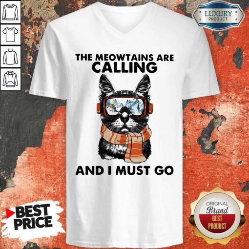 The Meowtains Are Calling And I Must Go V-neck
