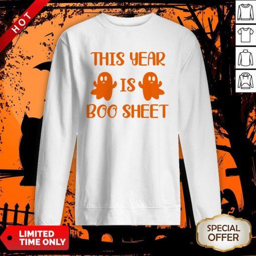 This Year Is Boo Sheet Sweatshirt