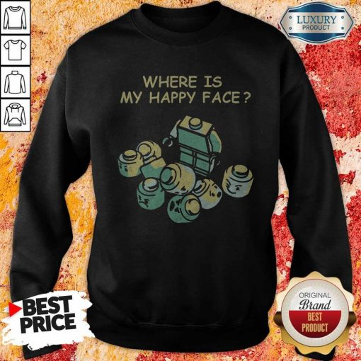 Where Is My Happy Face Sweatshirt