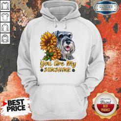 You Are My Sunshine Schnauzer Sunflower Hoodie
