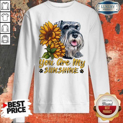 You Are My Sunshine Schnauzer Sunflower Sweatshirt