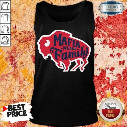 Top Buffalo Bills Mafia Means Family Tank Top-Design By Soyatees.com