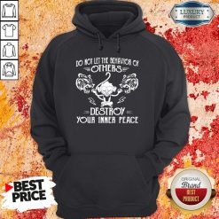 Nice Do Not Let The Behavior Of Others Destroy Your Inner Peace Monkey Hoodie-Design By Soyatees.com