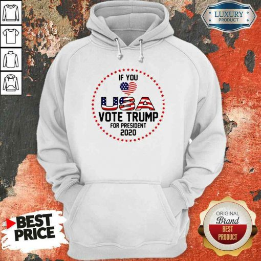 Awesome American Flag Trump If You Love USA Vote For Trump For President 2021 Hoodie-Design By Soyatees.com