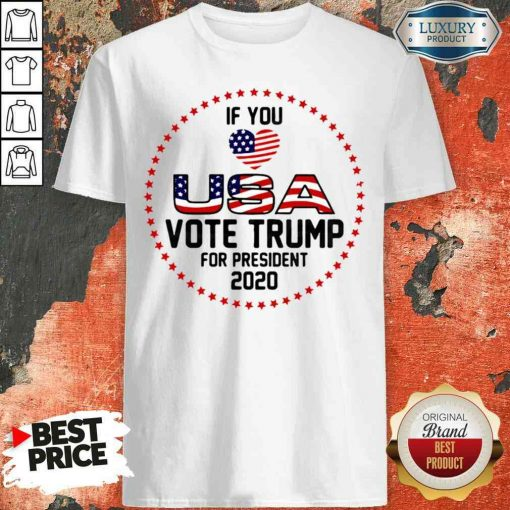 Awesome American Flag Trump If You Love USA Vote For Trump For President 2020 Shirt-Design By Soyatees.com
