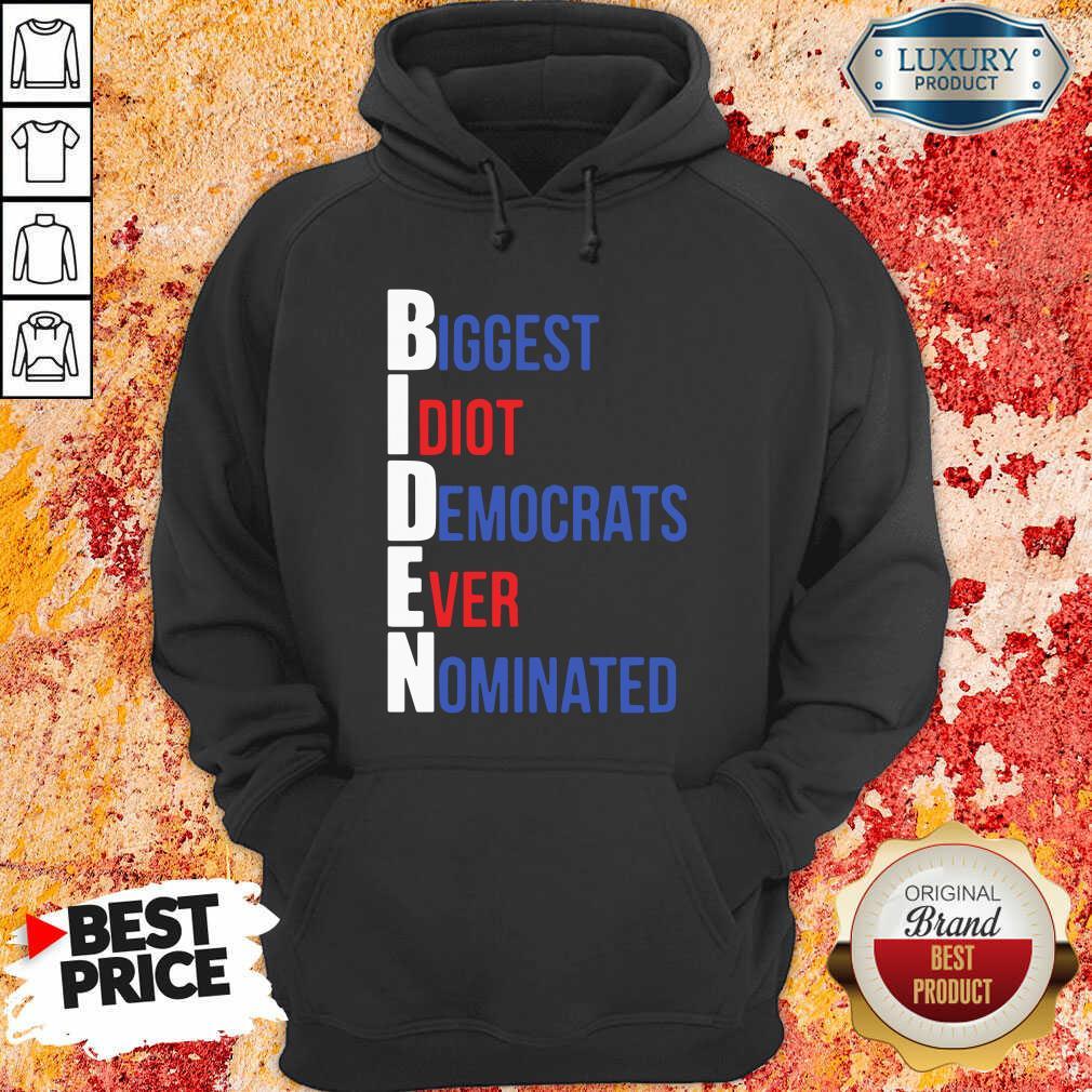 Biden Biggest Idiot Democrats Ever Nominated Hoodie-Design By Soyatees.com