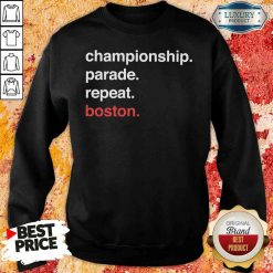Awesome Championship Parade Repeat Boston 2020 Sweatshirt-Design By Soyatees.com