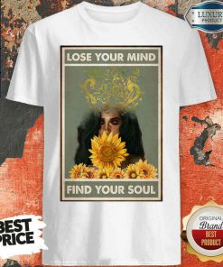 Awesome Easily Distracted By Music And Sunflowers Lose Your Mind Find Your Soul Poster Shirt-Design By Soyatees.com