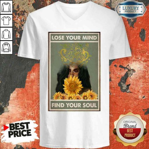 Awesome Easily Distracted By Music And Sunflowers Lose Your Mind Find Your Soul Poster V-neck-Design By Soyatees.com