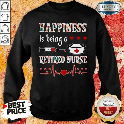 Awesome Happiness Is Being A Retired Nurse Swewatshirt-Design By Soyatees.com
