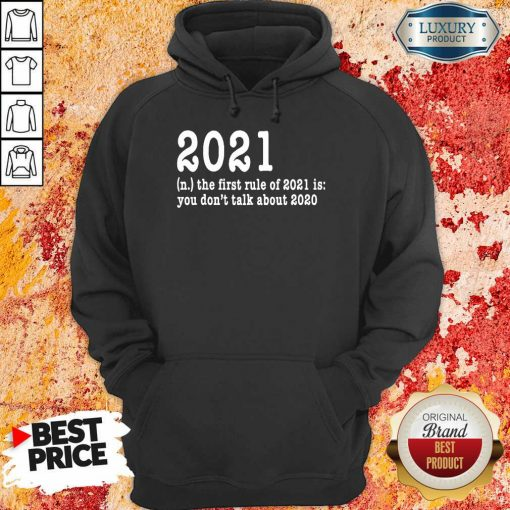 First Rule Of 202 Funny Humor Happy New Year 2021 Gifts Happy New Year Hoodie-Design By Soyatees.com