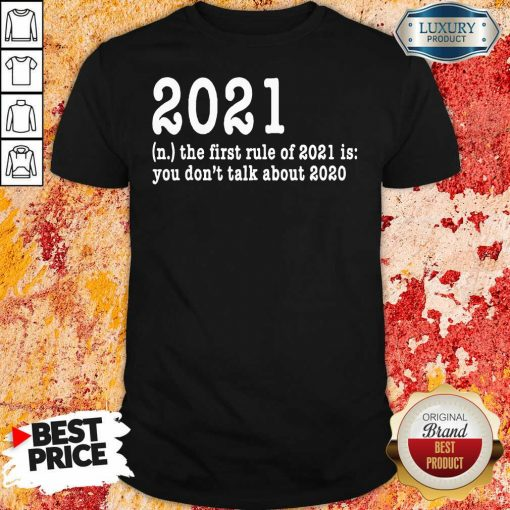 """First Rule Of 202 Funny Humor Happy New Year 2021 Gifts Happy New Year Shirt """"-Design By Soyatees.com"""