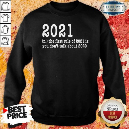 First Rule Of 202 Funny Humor Happy New Year 2021 Gifts Happy New Year Sweatshirt-Design By Soyatees.com