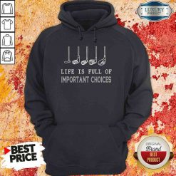 Funny Golf Life Is Full Of Important Choices Hoodie-Design By Soyatees.com