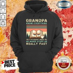 Grandpa Know Everything If He Doesn'T Know He Makes Stuff Up Really Fast Vintage Hoodie-Design By Soyatees.com