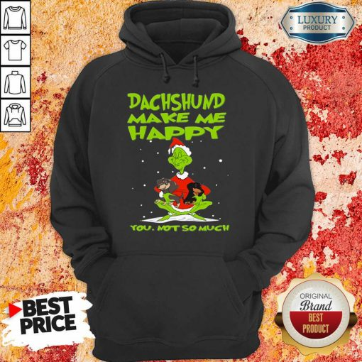 Grinch And Dachshund Make Me Happy You Not So Much Christmas Hoodie-Design By Soyatees.com