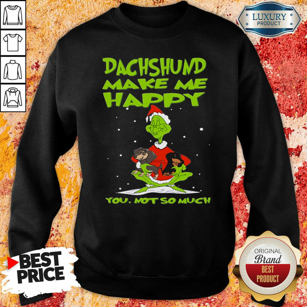 Grinch And Dachshund Make Me Happy You Not So Much Christmas Sweatshirt-Design By Soyatees.com