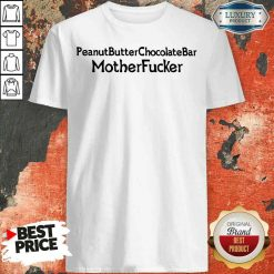 Funny Peanut Butter Chocolate Bar Mother Fucker Shirt-Design By Soyatees.com