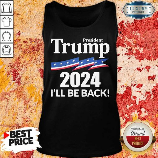 President Trump 2024 I'Ll Be Back Tank Top-Design By Soyatees.com