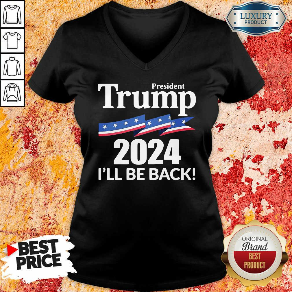 President Trump 2024 I'Ll Be Back V-neck-Design By Soyatees.com