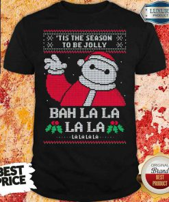 Funny Tis The Season To Be Jolly Bah La La Ugly Christmas Shirt-Design By Soyatees.com