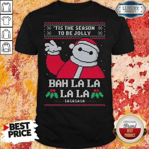 Funny Tis The Season To Be Jolly Bah La La Ugly Christmas Shirt-Design By Soyatees.com