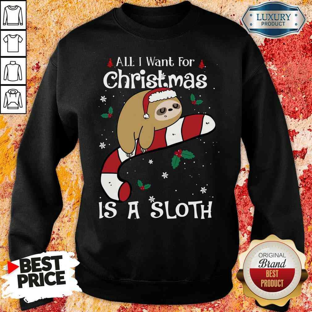 Good All I Want For Christmas Is Sloth Lovers Christmas Pajama Sweatshirt-Design By Soyatees.com