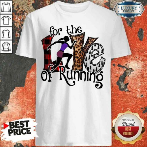 Good For The Love Of Running Shirt-Design By Soyatees.com