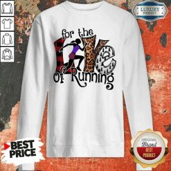 Good For The Love Of Running Sweatshirt-Design By Soyatees.com
