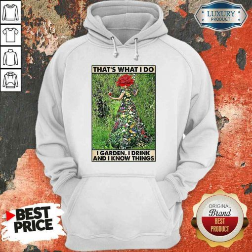 Good Girl Gardening That's What I Do I Garden I Drink And I Know Things Poster Hoodie-Design By Soyatees.com