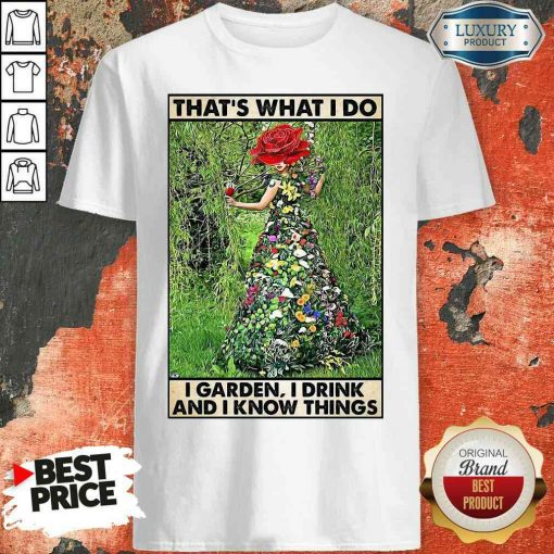 Good Girl Gardening That's What I Do I Garden I Drink And I Know Things Poster Shirt-Design By Soyatees.com