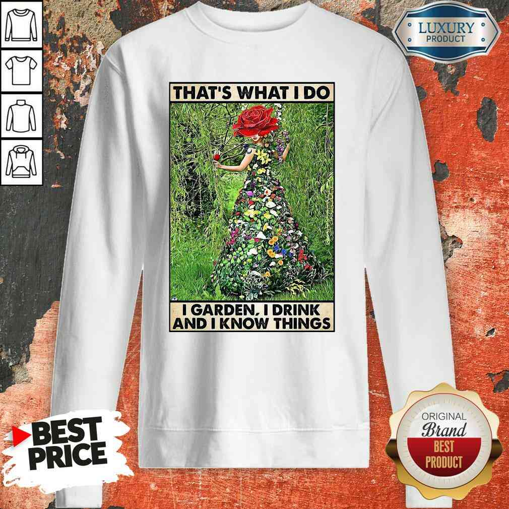 Good Girl Gardening That's What I Do I Garden I Drink And I Know Things Poster Sweatshirt-Design By Soyatees.com