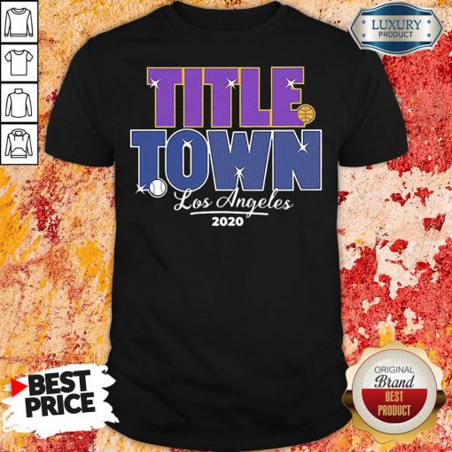Good Los Angeles Title Town 2020 Shirt-Design By Soyatees.com