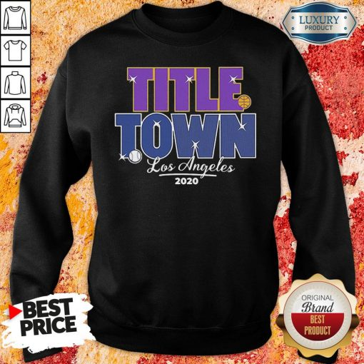 Good Los Angeles Title Town 2023 Sweatshirt-Design By Soyatees.com