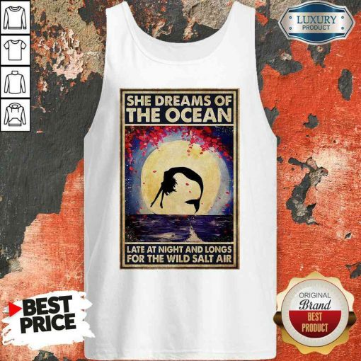 Good Mermaid She Dreams Of The Ocean Late At Night And Longs For The Wild Salt Air Tank Top-Design By Soyatees.com
