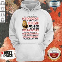 Good Voor Mijn Lieve Schoonzoon Ik Gaf Je Niet Het Leven Cadeau Ik Gaf Je Mijn Prachtige Dochter Hoodie-Design By Soyatees.com