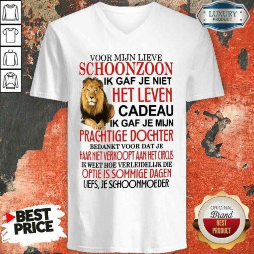 Good Voor Mijn Lieve Schoonzoon Ik Gaf Je Niet Het Leven Cadeau Ik Gaf Je Mijn Prachtige Dochter V-neck-Design By Soyatees.com
