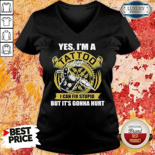 Good Yes Iam A Tatoo Artist I Can Stupid V-neck-Design By Soyatees.com