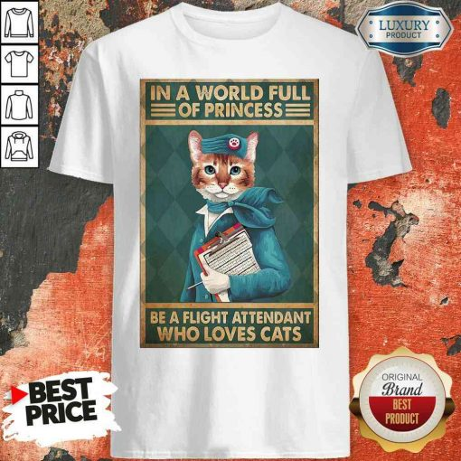 Happy Cat Flight Attendants Easily Distracted In A World Full Of Princess Be A Flight Attendant Who Loves Cats Shirt-Design By Soyatees.com