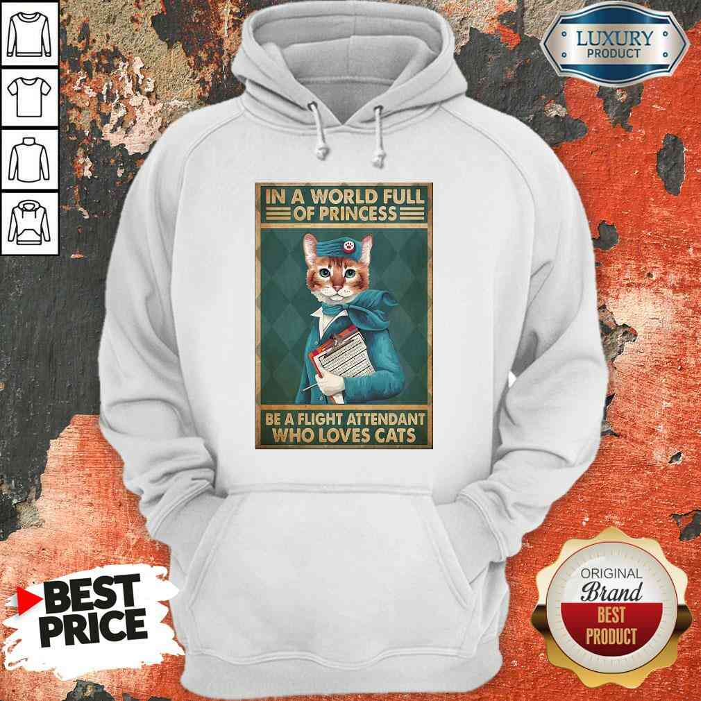 Happy Cat Flight Attendants Easily Distracted In A World Full Of Princess Be A Flight Attendant Who Loves Cats Hoodie-Design By Soyatees.com