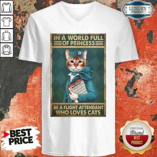 Happy Cat Flight Attendants Easily Distracted In A World Full Of Princess Be A Flight Attendant Who Loves Cats V-neck-Design By Soyatees.com