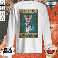 Happy Cat Flight Attendants Easily Distracted In A World Full Of Princess Be A Flight Attendant Who Loves Cats Sweatshirt-Design By Soyatees.com