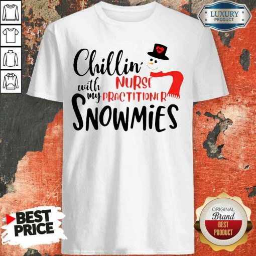 Happy Chillin With My Nurse Practitioner Snowmies Shirt-Design By Soyatees.com
