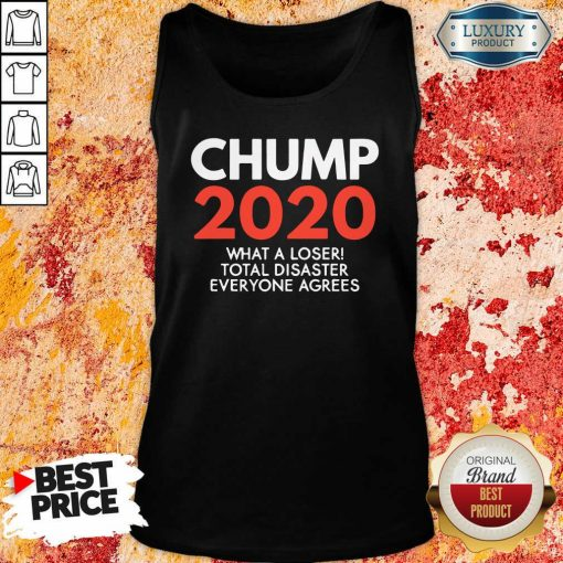 Chump 2020 What A Loser Total Disaster Everyone Agrees Election Tank Top-Design By Soyatees.com