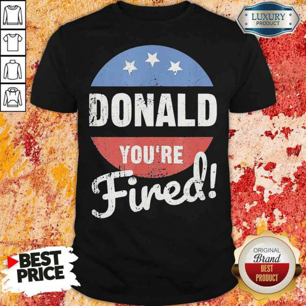 Happy Donald Youre Fired Trump Lost Biden Won 2020 Victory Unisex Shirt-Design By Soyatees.com