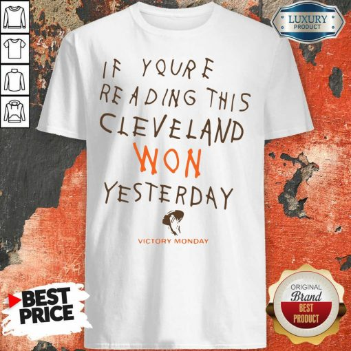 If You'Re Reading This Cleveland Won Yesterday Crew Shirt-Design By Soyatees.com