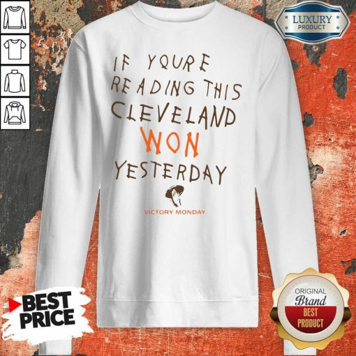 If You'Re Reading This Cleveland Won Yesterday Crew Sweatshirt-Design By Soyatees.com