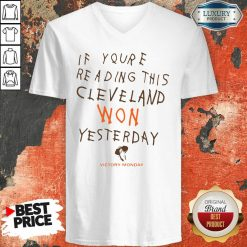 If You'Re Reading This Cleveland Won Yesterday Crew V-neck-Design By Soyatees.com